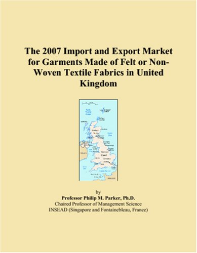 The 2007 Import and Export Market for Garments Made of Felt or Non-Woven Textile Fabrics in United Kingdom