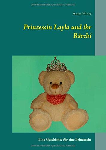 Prinzessin Layla und ihr Bärchi: Eine Geschichte für eine Prinzessin