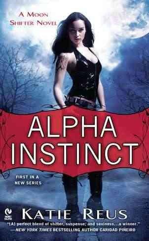 Image of Alpha Instinct: A Moon Shifter Novel [ALPHA INSTINCT] [Mass Market Paperback]