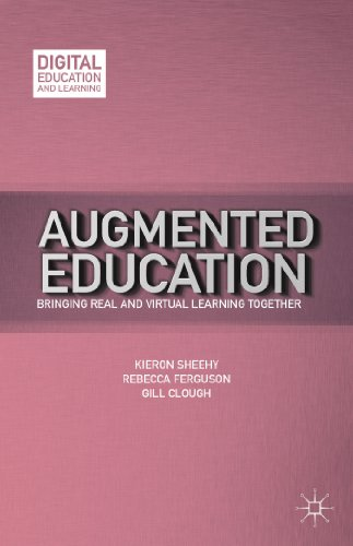 Augmented Education: Bringing Real and Virtual Learning Together (Digital Education and Learning)
