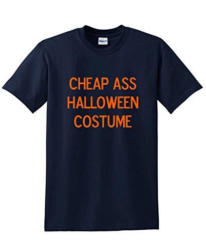 [Cheap Ass Halloween Costume Novelty Funny Halloween T-Shirt 3XL Navy] (The Funniest Halloween Costumes)