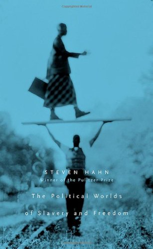 The Political Worlds of Slavery and Freedom (The Nathan...