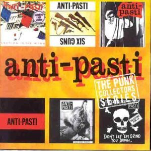 The Punk Singles Collection by Anti Pasti