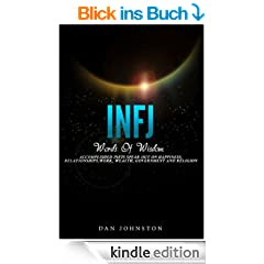 INFJ Words Of Wisdom: Accomplished INFJs Speak Out On Happiness, Relationships, Work, Wealth, Government and Religion (English Edition)