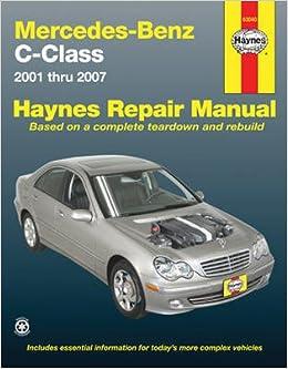 Mercedes benz c class 2001 2007 haynes repair manual for Mercedes benz c300 service b