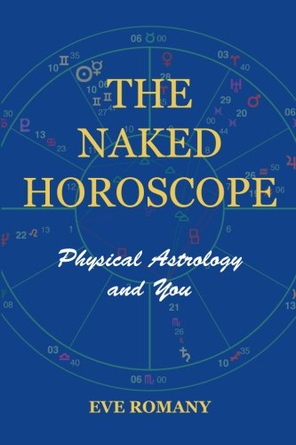The Naked Horoscope: Physical Astrology and You