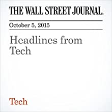 Headlines from Tech (       UNABRIDGED) by  The Wall Street Journal Narrated by Fleet Cooper