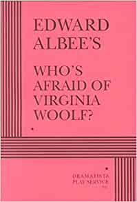 an analysis of whos afraid of virginia woolf by edward albee Analysis and discussion of characters in edward albee's who's afraid of virginia woolf.
