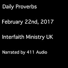 Daily Proverbs, February 22, 2017 Audiobook by  Interfaith Ministry UK Narrated by  411 Audio