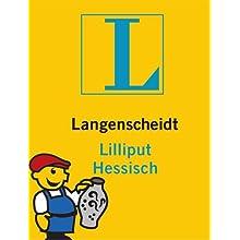 Langenscheidt Lilliput Hessisch: Hessisch-Hochdeutsch... (Langenscheidt Dialekt-Lilliputs)