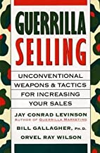 Guerrilla Selling : Unconventional Weapons…