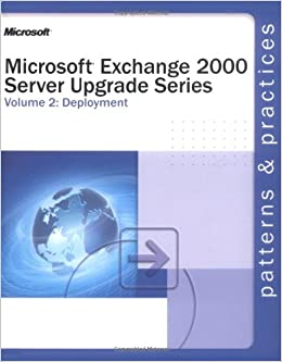 Microsoft® Exchange 2000 Server Upgrade Series Volume 2 ...