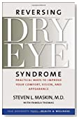 Reversing Dry Eye Syndrome: Practical Ways to Improve Your Comfort, Vision, and Appearance (Yale University Press Health &amp; Wellness)