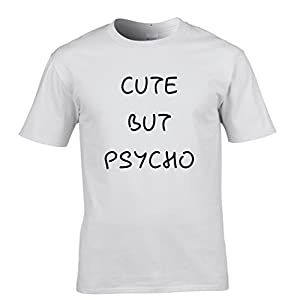 Cute But Psycho Tshirt Crazy Loony Nuts Mad Mental Bizarre Bonkers Mens Regular Fit Small - XXLarge Multiple Colours