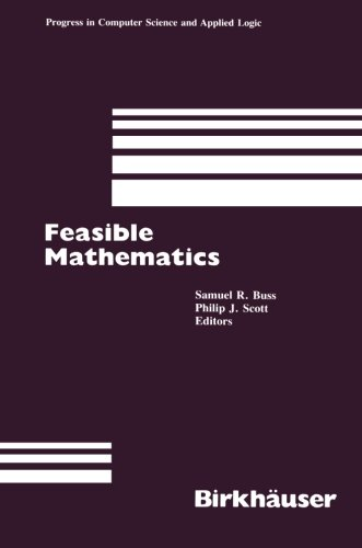 Feasible Mathematics: A Mathematical Sciences Institute Workshop, Ithaca, New York, June 1989 PDF