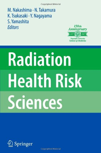 "Radiation Health Risk Sciences: Proceedings of the First International Symposium of the Nagasaki University Global COE Program ""Global Strategic Center for Radiation Health Risk Control"""