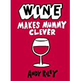 Wine Makes Mummy Cleverby Andy Riley