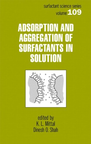 Adsorption And Aggregation Of Surfactants In Solution (Surfactant Science)