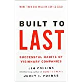 Built to Last: Successful Habits of Visionary Companies (Harper Business Essentials) ~ Jim Collins