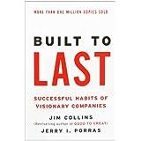 Built to Last: Successful Habits of Visionary Companies (Harper Business Essentials) ~ Jim Collins