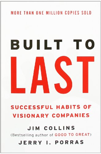 Built to Last: Successful Habits of Visionary Companies...
