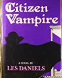 Citizen Vampire (0684168278) by Daniels, Les