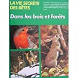 img - for La Vie Secrete Des Betes Dans Les Bois E book / textbook / text book
