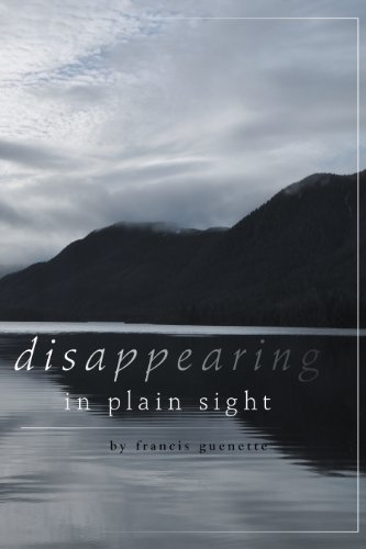 Book: disappearing in plain sight by Francis L. Guenette