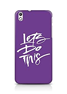 AMEZ lets do this Back Cover For HTC Desire 816