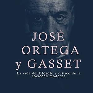 José Ortega y Gasset Audiobook