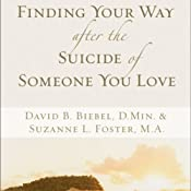 Finding Your Way after the Suicide of Someone You Love | [David B. Biebel, Suzanne L. Foster]