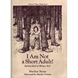 I Am Not a Short Adult!: Getting Good at Being a Kid (A Brown Paper School Book) (0316117463) by Marilyn Burns