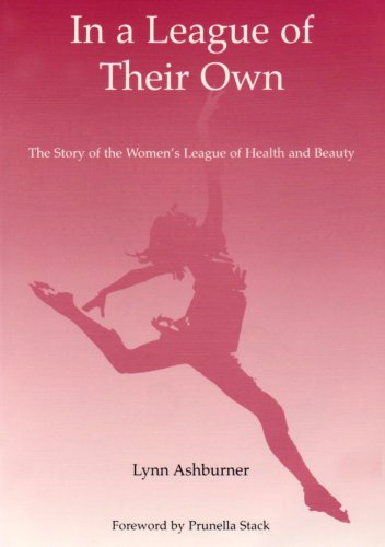 In a League of Their Own: The Story of the Women's League of Health and Beauty