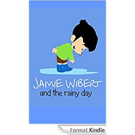 Jamie Wibert and the rainy day (English Edition)