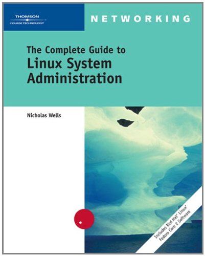 The Complete Guide to Linux System Administration...