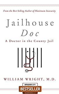 Jailhouse Doc: A Doctor In The County Jail by William Wright M.D. ebook deal
