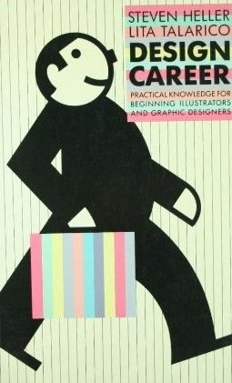 Design Career: Practical Knowledge for Beginning Illustrators and Graphic Designers