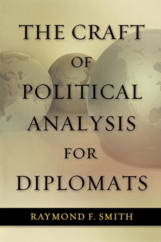 The Craft of Political Analysis for Diplomats (ADST-DACOR Diplomats and Diplomacy) (Craft In America Service compare prices)