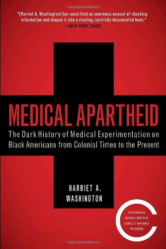 Medical Apartheid: The Dark History of Medical...
