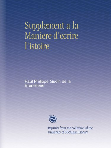 Supplement A La Maniere D'Ecrire L'Istoire (French Edition)