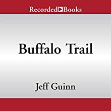 Buffalo Trail (       UNABRIDGED) by Jeff Guinn Narrated by David Carpenter