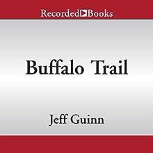 Buffalo Trail (       UNABRIDGED) by Jeff Guinn Narrated by David Carpenter