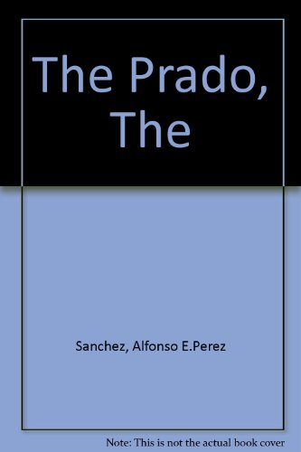 The Prado, The Alfonso E.Perez Sanchez etc. Scala Publishers Ltd
