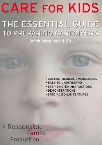 Care for Kids: The Essential Guide to Preparing Caregivers