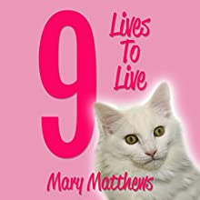 9 Lives to Live: Magical Cool Cats Mysteries #9 (       UNABRIDGED) by Mary Matthews Narrated by Stephanie Quinn