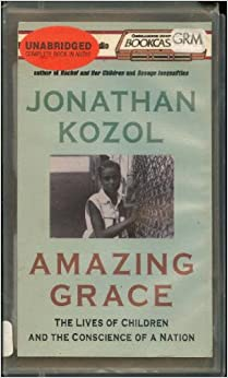 an overview of the jonathan kozols amazing grace novel Jonathan kozols amazing grace the trials and tribulations of everyday life jonathan kozol creates a  an overview of the jonathan kozol's amazing grace novel.