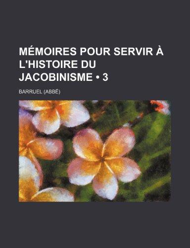 Mémoires pour servir à l'histoire du jacobinisme (3)