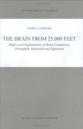 The Brain from 25,000 Feet: High Level Explorations of Brain Complexity, Perception, Induction and Vagueness (Synthese L