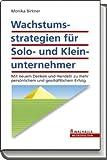 Wachstumsstrategien für Solo- und Kleinunternehmer - Monika Birkner