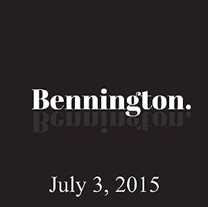 Bennington Archive, July 3, 2015 Radio/TV Program